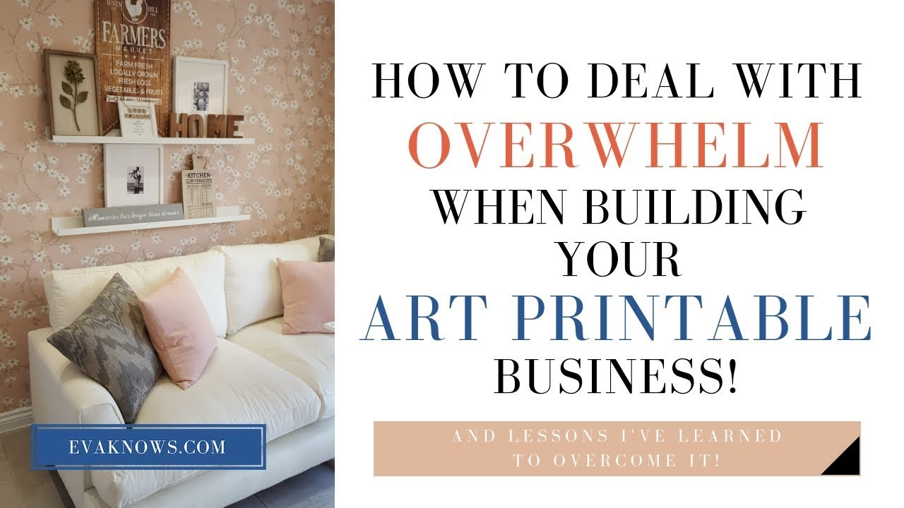 Etsy For Beginners: Overwhelming Elements Of Building An Art Printable Business!