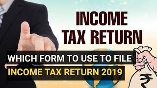 ITR Form I, II, III or IV? Which form to use to file Income Tax Return 2019