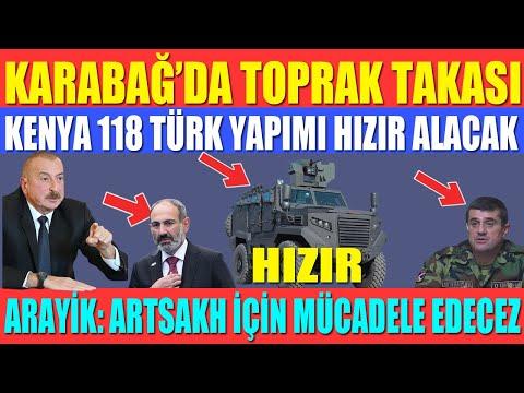 AZERBAYCAN-ERMENİSTAN ARASINDA TOPRAK TAKASI / KENYA 118 TÜRK YAPIMI HIZIR ALACAK / ERMENİLER AĞDERE