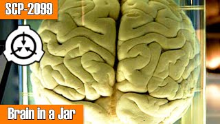 SCP-2099 Brain in a Jar | Object class euclid | humanoid / sentient / sapient scp