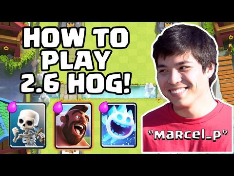 How To Play 2.6 Hog Ft. marcel_p • Clash Royale