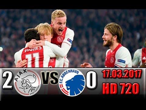 Ajax 2-0 FC Copenhagen All Goals and Highlights !!! Europa League – 1/8-finals 17.03.2017
