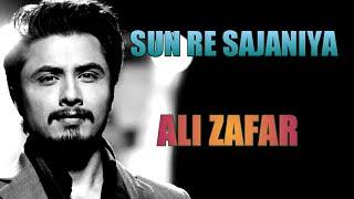 Sun re SAJANIYA (lyrics) ll Ali zafar ll Lyrical video ll