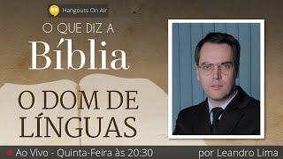 03. O Dom de Línguas - por Leandro Lima