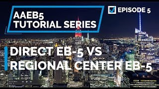 EP05 Direct EB-5 vs Regional Center EB-5