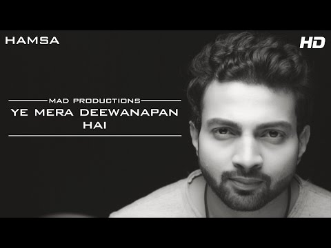 Ye Mera Deewanapan Hai Cover | Hamsa | Abhay Pal