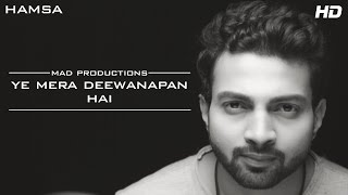 Ye Mera Deewanapan Hai Cover | Hamsa | MAD Productions