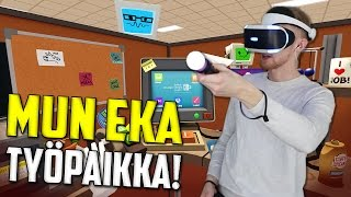 ENSIMMÄINEN PS4 VIRTUAL REALITY VIDEO!   Job Simulator #1