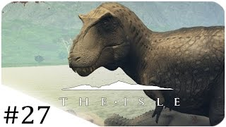 The Isle | NEW T-REX LIFE CYCLE! | #27 [Early Access]