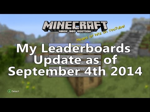 Minecraft Xbox 360 - My Leaderboards Update as of September 4th 2014.
