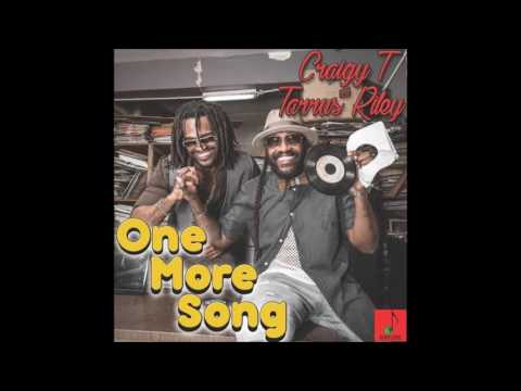 Craigy T & Tarrus Riley - One More Song (@tarrusrileyja @Craigy_Tok)