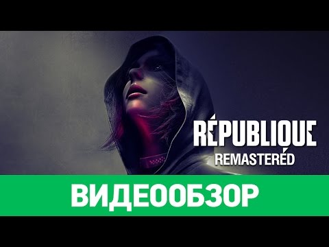 Обзор игры République Remastered