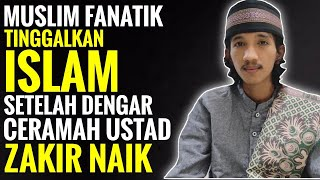 MUSLIM FANATIK TINGGALKAN ISLAM' SETELAH DENGAR CERAMAH USTAD Z4KIR N4IK - MUHAMMAD HANDIKA