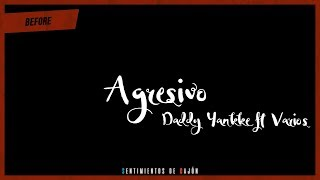 Agresivo Remix Daddy Yankee Ft De La Ghetto & Arcangel Ft Jowell & Randy