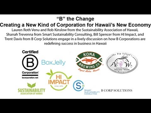 """B"" the Change: Creating a New Kind of Corporation for Hawaii's New Economy"