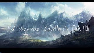 Ed Sheeran - Castle On The Hill山丘上的城堡   中文字幕