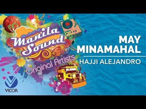 Hajji Alejandro - May Minamahal [The Best of Manila Sound]