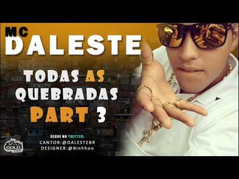 MC DALESTE - TODAS AS QUEBRADAS PART 3 ?