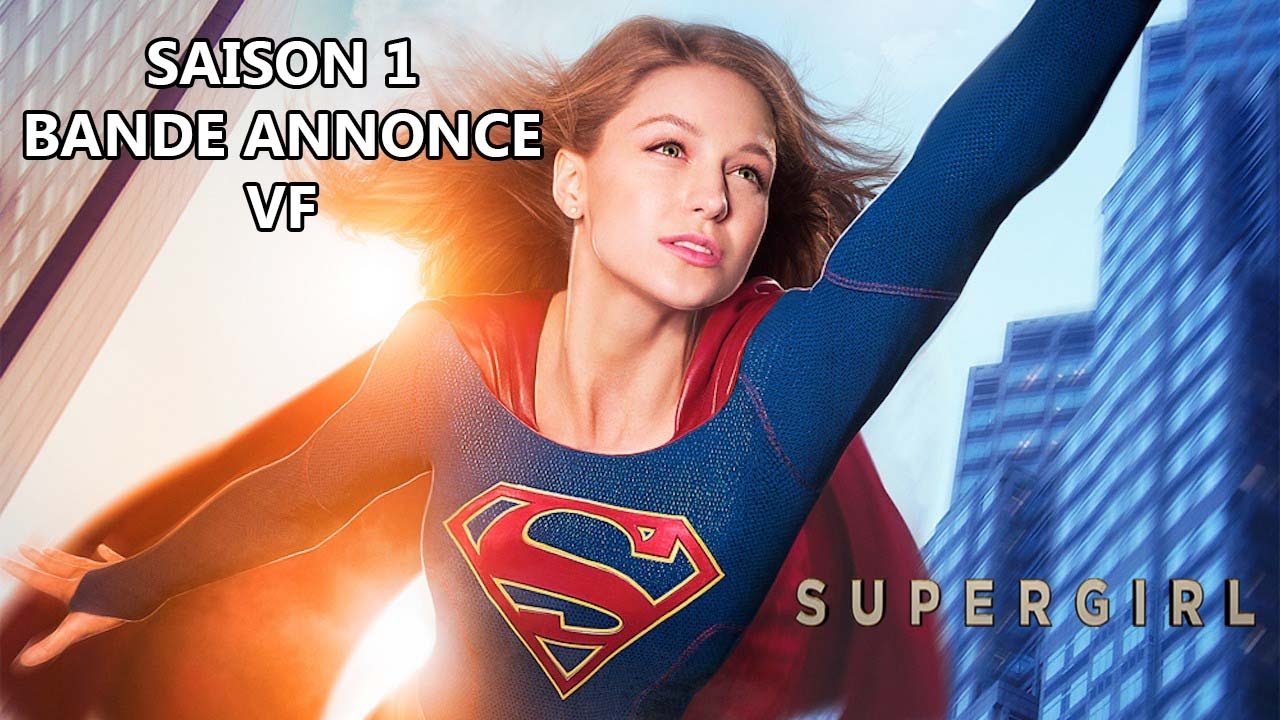 Download SUPERGIRL Saison 1 - Bande Annonce VF