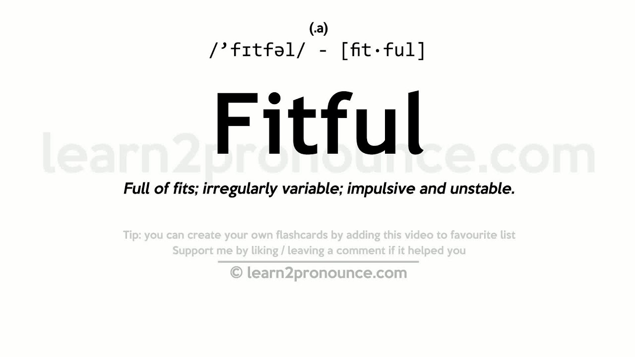 Perfect Fitful Pronunciation And Definition