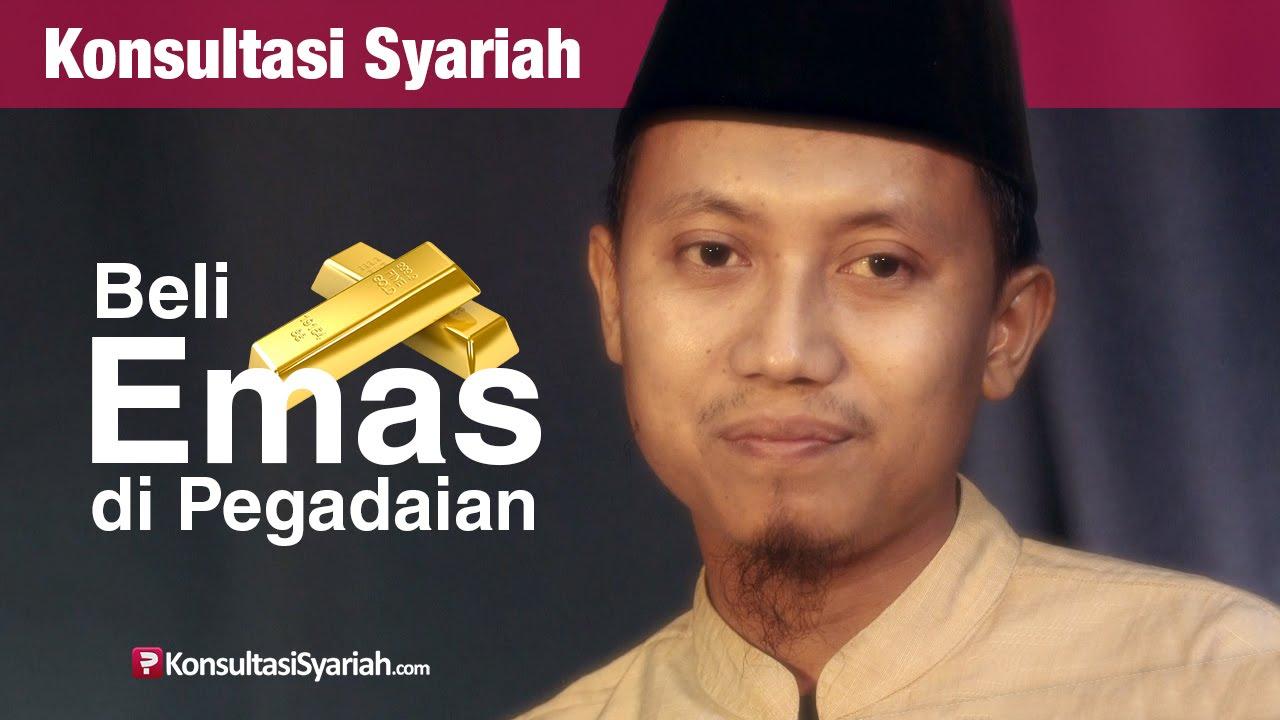 Konsultasi Syariah Beli Emas Di Pegadaian Ustadz Ammi Nur Baits
