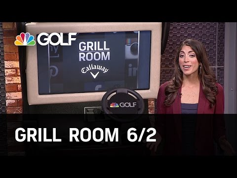 Grill Room 6/2 Preview | Golf Channel