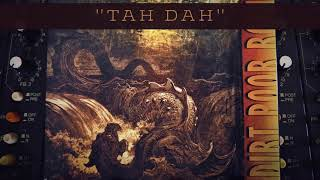 Dirt Poor Robins - Tah Dah (Official Audio)