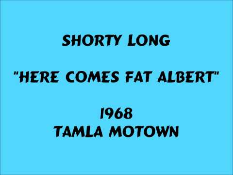 Shorty Long - Here Comes Fat Albert - 1968