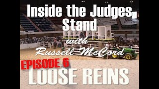 INSIDE THE JUDGES STAND: EPISODE 6 - RIDING WITH LOOSE REINS