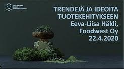 Trendejä ja ideoita tuotekehitykseen, Eeva-Liisa Häkli Foodwest Oy (Teams-tallenne)