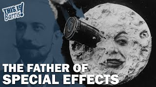 The Father of Special Effects: Georges Méliès