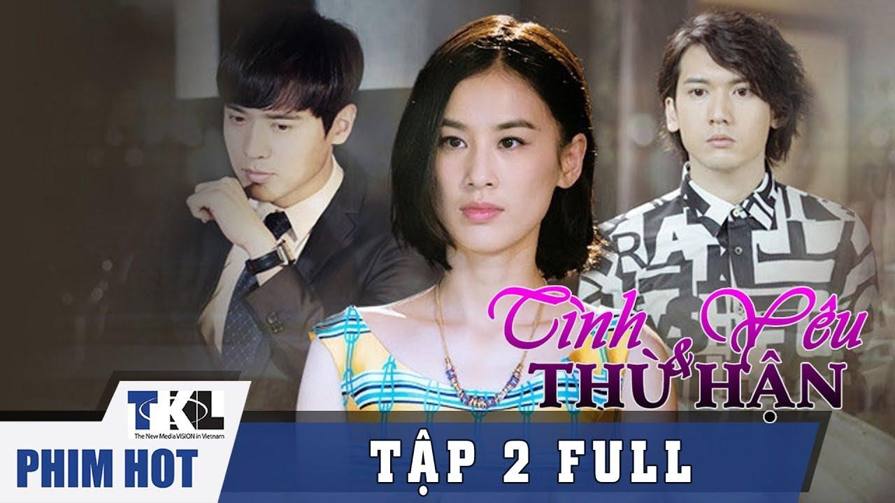 image TÌNH YÊU VÀ THÙ HẬN - Tập 2 | Phim Trung Quốc Thái Lan Lồng Tiếng