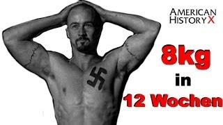 American History X - In 12 Wochen 8kg Masse aufbauen