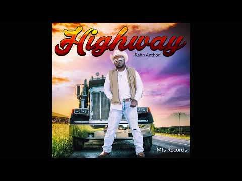 "Unsigned Artist: Rahn Anthoni ""Highway"" (AUDIO)"