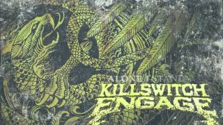 Killswitch Engage - Alone I Stand (Audio)