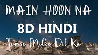 Tumse Milke Dilka Jo Haal [Full Song] | Tumse Milke Dilka Jo Haal 8D | Main Hoon Na | Shahrukh Khan