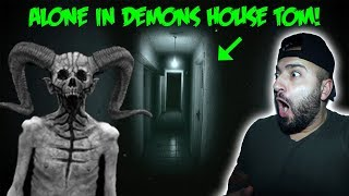 TRAPPED AND ALONE INSIDE THE HAUNTED DEMONS HOUSE (TOM)