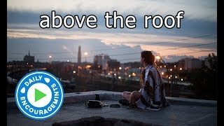 Above The Roof - Daily EncourageMints