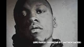 Lupe Fiasco - Superstar (Ft. Matthew Santos) [320KBPS 720P HD]