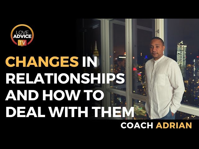 Change In Relationships | Coping And Adapting To A Changing Partner