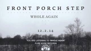 "Front Porch Step ""Whole Again"""