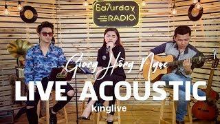 Live Acoustic / Giang Hồng Ngọc / Dòng Sông Lơ Đãng | Saturday Radio