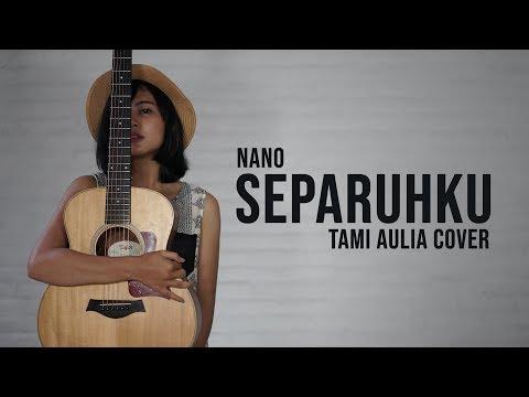 Separuhku Tami Aulia Cover #Nano