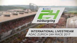 International Livestream | ADAC Zurich 24h Race 2017