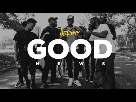 """JeRemy - """"Good News """"(prod. AJ Jenkins)"""""""