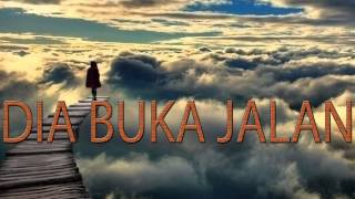Lagu Rohani Kristen - DIA BUKA JALAN