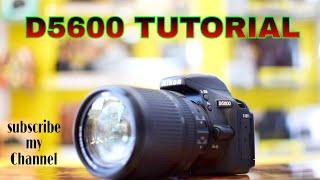 NIKON D5600 TUTORIAL ( HINDI )