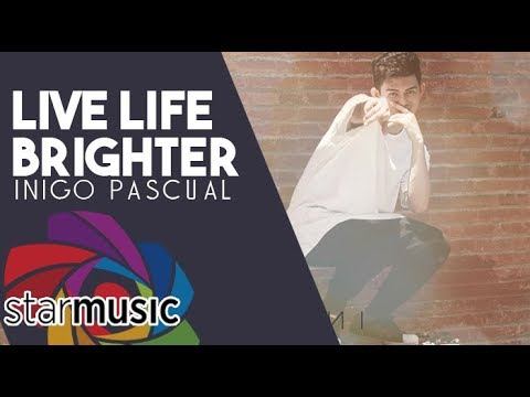 Inigo Pascual - Live Life Brighter (Official Lyric Video)