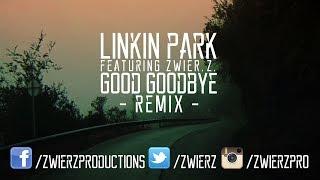 Linkin Park - Good Goodbye (zwieR.Z. Remix) Official Lyric Video