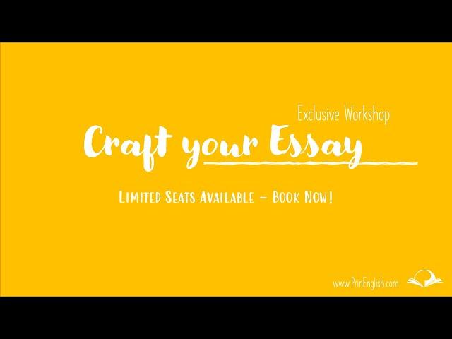 Craft your Essay Exclusive Workshop - Book Now!